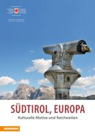 Südtirol, Europa: kulturelle Motive und Reichweiten