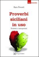 Proverbi siciliani in uso. Tradotti e interpretati
