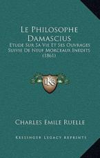 Le Philosophe Damascius - Charles Emile Ruelle