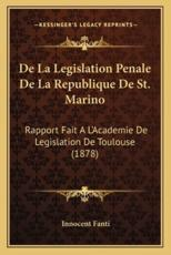 de La Legislation Penale de La Republique de St. Marino - Innocent Fanti