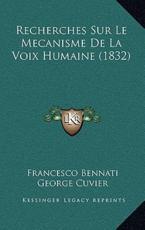 Recherches Sur Le Mecanisme de La Voix Humaine (1832) - Francesco Bennati