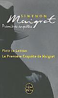 Les Premieres Enquetes De Maigret: Pietr Le Letton; Premiere Enquete (Ldp Simenon)