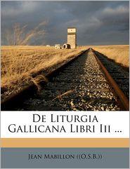 De Liturgia Gallicana Libri Iii.