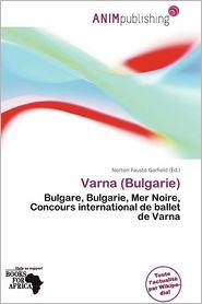 Varna (Bulgarie) - Norton Fausto Garfield (Editor)