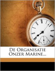 De Organisatie Onzer Marine. - H. D. Guyot