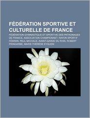 Federation Sportive Et Culturelle de France: Federation Gymnastique Et Sportive Des Patronages de France, Association Championnet - Source Wikipedia