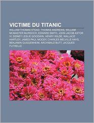 Victime Du Titanic - Source Wikipedia, Livres Groupe (Editor)