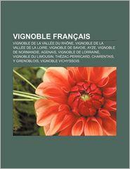 Vignoble Fran Ais - Source Wikipedia, Livres Groupe (Editor)
