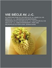 Viie Si Cle Av. J-C. - Source Wikipedia, Livres Groupe (Editor)