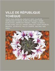 Ville De R Publique Tch Que - Source Wikipedia, Livres Groupe (Editor)