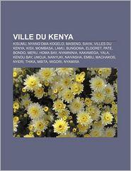 Ville Du Kenya - Source Wikipedia, Livres Groupe (Editor)