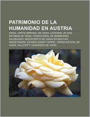 Patrimonio de La Humanidad En Austria: Viena, Cripta Imperial de Viena, Catedral de San Esteban de Viena, Ferrocarril de Semmering, Salzburgo - Fuente Wikipedia
