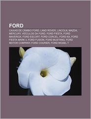 Ford: Caixas de C Mbio Ford, Land Rover, Lincoln, Mazda, Mercury, Ve Culos Da Ford, Ford Fiesta, Ford Maverick, Ford Escort
