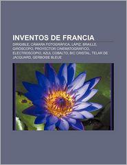 Inventos de Francia: Dirigible, Camara Fotografica, Lapiz, Braille, Giroscopo, Proyector Cinematografico, Electroscopio, Azul Cobalto - Fuente Wikipedia