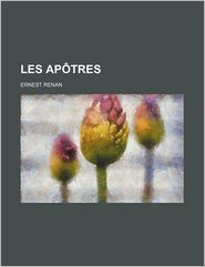 Les Apotres (2) - Ernest Renan