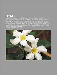 Utah - Source Wikipedia, Livres Groupe (Editor)