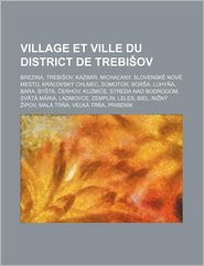 Village Et Ville Du District De Trebi Ov - Source Wikipedia, Livres Groupe (Editor)