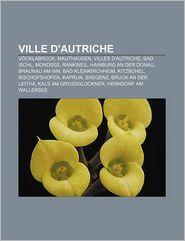 Ville D'Autriche - Source Wikipedia, Livres Groupe (Editor)