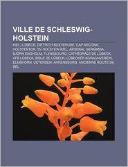 Ville De Schleswig-Holstein - Source Wikipedia, Livres Groupe (Editor)