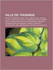 Ville De Thuringe - Source Wikipedia, Livres Groupe (Editor)