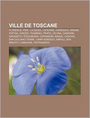 Ville De Toscane - Source Wikipedia, Livres Groupe (Editor)