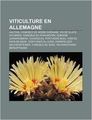 Viticulture En Allemagne - Source Wikipedia, Livres Groupe (Editor)