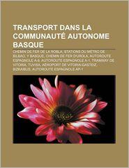 Transport Dans La Communaut Autonome Basque - Source Wikipedia, Livres Groupe (Editor)