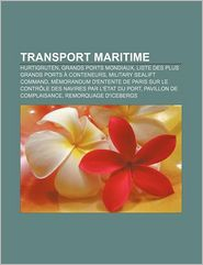 Transport Maritime - Source Wikipedia, Livres Groupe (Editor)