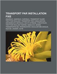 Transport Par Installation Fixe - Source Wikipedia, Livres Groupe (Editor)