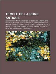 Temple De La Rome Antique - Source Wikipedia, Livres Groupe (Editor)
