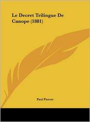 Le Decret Trilingue De Canope (1881) - Paul Pierret