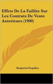 Effets De La Faillite Sur Les Contrats De Vente Anterieurs (1900) - Benjamin Fonjallaz