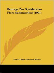 Beitrage Zur Xyridaceen-Flora Sudamerikas (1901) - Gustaf Oskar Andersson Malme