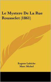 Le Mystere De La Rue Rousselet (1861) - Eugene Labiche, Marc Michel