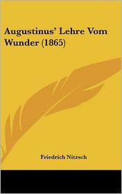 Augustinus' Lehre Vom Wunder (1865)
