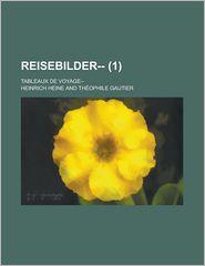 Reisebilder- (1); Tableaux de Voyage- - Heinrich Heine