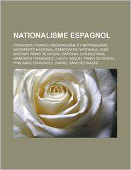 Nationalisme Espagnol - Source Wikipedia, Livres Groupe (Editor)