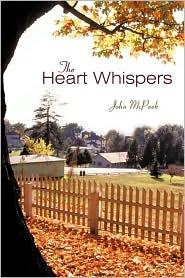 The Heart Whispers - John McPeek