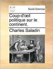 Coup-D' Il Politique Sur Le Continent. - Charles Saladin