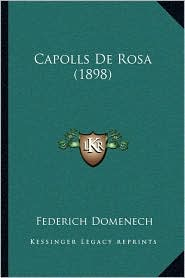 Capolls De Rosa (1898) - Federich Domenech (Editor)