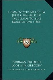 Commentatio Ad Locum Juris Criminalis de Inculpatae Tutelae Moderatione (1864)