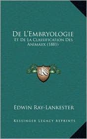 De L'Embryologie: Et De La Classification Des Animaux (1881)