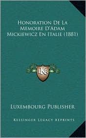 Honoration De La Memoire D'Adam Mickiewicz En Italie (1881) - Luxembourg Luxembourg Publisher