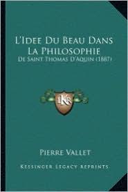 L'Idee Du Beau Dans La Philosophie: de Saint Thomas D'Aquin (1887)