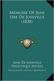 Memoire de Jean Sire de Joinville (1838)