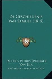 de Geschiedenis Van Samuel (1815) - Jacobus Petrus Sprenger Van Eijk