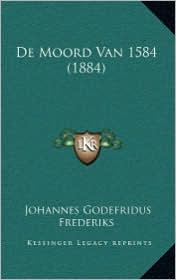 de Moord Van 1584 (1884)