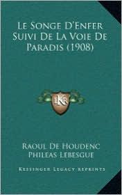 Le Songe D'Enfer Suivi de La Voie de Paradis (1908)