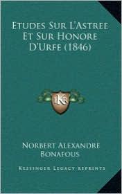 Etudes Sur L'Astree Et Sur Honore D'Urfe (1846)