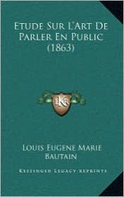Etude Sur L'Art de Parler En Public (1863)